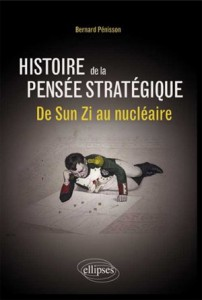 Bernard Pénisson, Histoire de la pensée stratégique. De Sun Zi au nucléaire