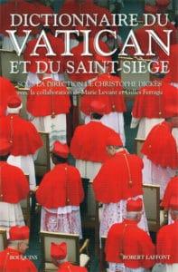 Christophe Dickès (dir.), Dictionnaire du Vatican et du Saint-Siège