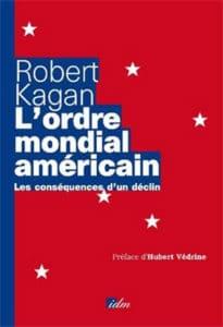 Robert Kagan, L'Ordre mondial américain