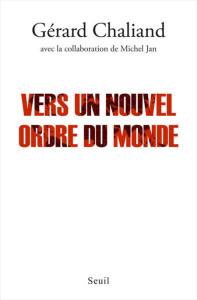 Gérard Chaliand & Michel Jan, Vers un nouvel ordre du monde