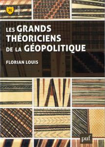 Florian Louis, Les grands théoriciens de la géopolitique