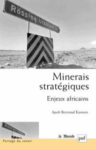 Apoli Bertrand Kameni, Minerais stratégiques. Enjeux africains