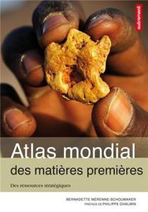 Bernadette Mérenne-Schoumaker, Atlas mondial des matières premières. Des ressources stratégiques