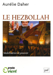 Aurélie Daher, Le Hezbollah, mobilisation et pouvoir