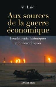 Ali Laïdi, Aux sources de la guerre économique : fondements historiques et philosophiques