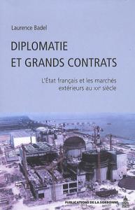 Laurence Badel, Diplomatie et grands contrats. L'État français et les marchés extérieurs au xxe siècle