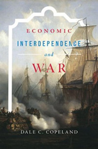 Dale C. Copeland, Economic Interdependence and War