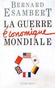 Bernard Esambert, La Guerre économique mondiale