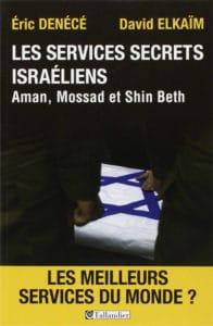 Éric Denécé et David Elkaïm, Les Services secrets israéliens. Aman, Mossad et Shin Beth