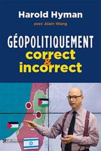 Géopolitiquement correct & incorrect, de Harold Hyman