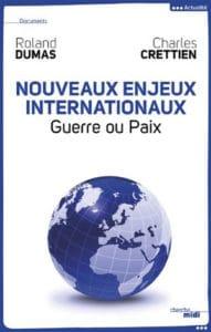 Roland Dumas, Charles Crettien, Nouveaux enjeux internationaux, Guerre ou Paix