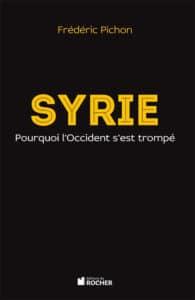 Syrie. Pourquoi l'Occident s'est trompé, de Frédéric Pichon
