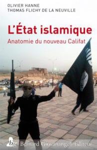 L'État Islamique, Anatomie du nouveau Califat, de Thomas Flichy et Olivier Hanne