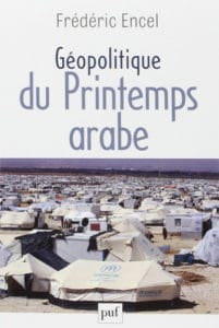 Géopolitique du Printemps arabe, de Frédéric Encel