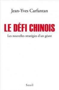 Jean-Yves Carfantan, Le Défi chinois, Les nouvelles stratégies d'un géant