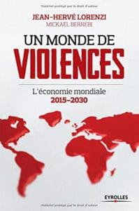 Jean Hervé Lorenzi et Mickaël Berrebi, Un monde de violences