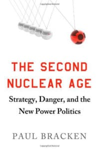 Paul Bracken, The Second Nuclear Age