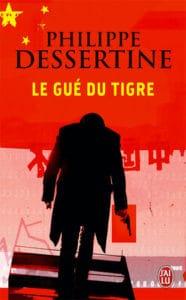 Le Gué du tigre, de Philippe Dessertine
