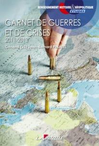 Carnets de guerres et de crises 2011-2013, par le général (2S) Jean-Bernard Pinatel
