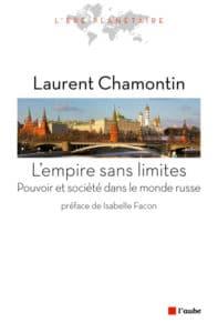 Laurent Chamontin, L'Empire sans limites. Pouvoir et société dans le monde russe