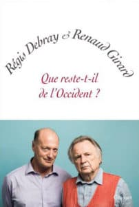 Que reste-t-il de l'Occident ? de Régis Debray et Renaud Girard