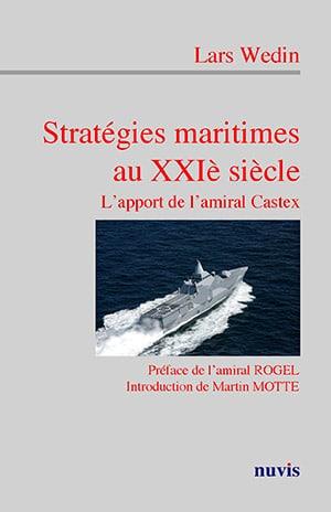 Stratégies maritimes au XXIe siècle. L'apport de l'amiral Castex