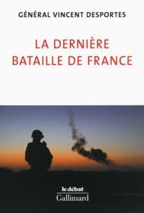 La dernière bataille de France, de Vincent Desportes
