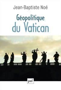 Géopolitique du Vatican, de Jean-Baptiste Noé
