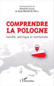 Anna Paczesniak, Jean-Michel de Waele (dir.), Comprendre la Pologne, société, politique et institutions
