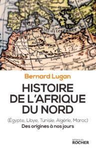 Histoire de l'Afrique du Nord. Des origines à nos jours, de Bernard Lugan
