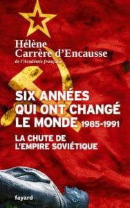 Six Années qui ont changé le monde, 1985-1991 - la chute de l'Empire soviétique, Hélène Carrère d'Encausse