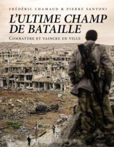 L'ultime champ de bataille, combattre et vaincre en ville, de Frédéric Chamaud et Pierre Santoni
