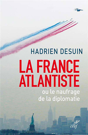 La France atlantiste ou le naufrage de la diplomatie
