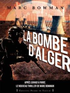 La Bombe d'Alger, de Marc Bowman