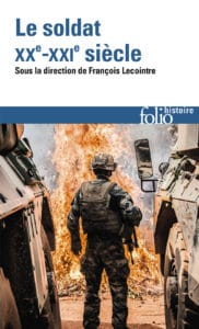 Le Soldat XXe-XXIe siècle, sous la direction de François Lecointre
