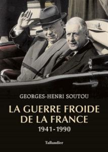 La Guerre froide de la France, 1941-1990, de Georges-Henri Soutou
