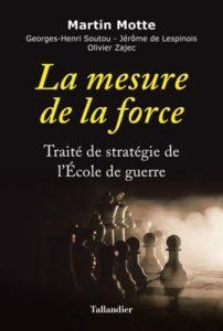 Martin Motte (dir.), La Mesure de la force. Traité de stratégie de l'École de Guerre