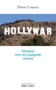 Hollywar, de Pierre Conesa : quant Hollywood fabrique des ennemis