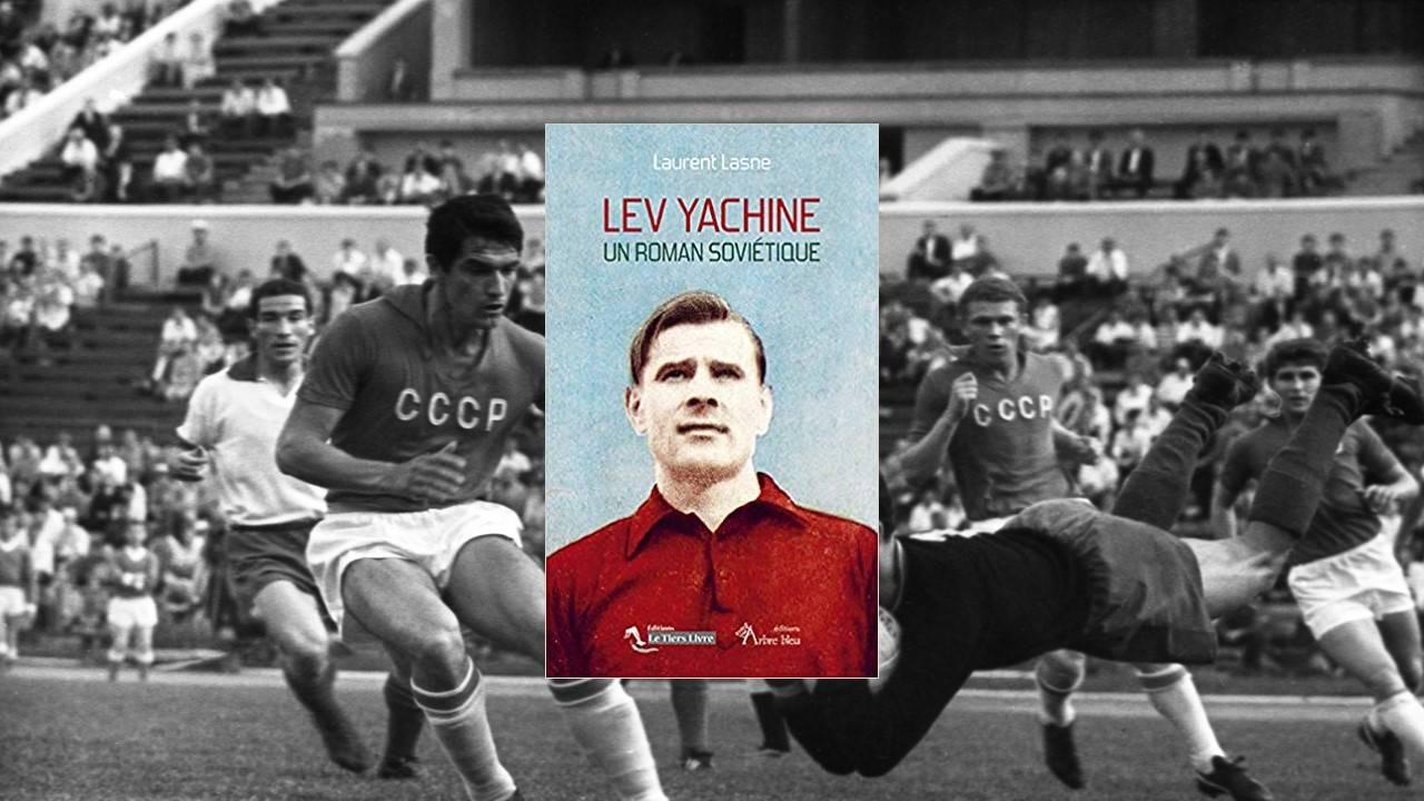 Livre - Lev Yachine, un roman soviétique | Conflits