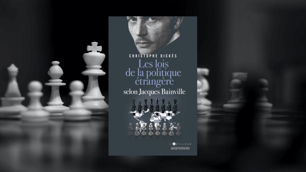 Livre – Jacques Bainville. Les lois de la politique étrangère