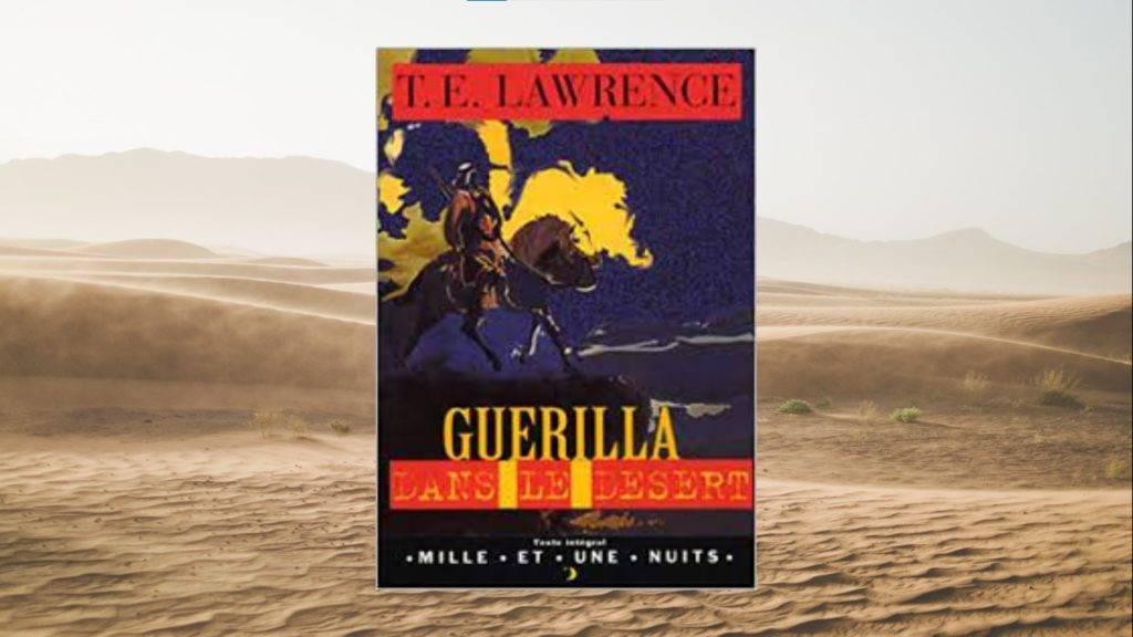 Livre – T-E LAWRENCE : Guérilla dans le désert