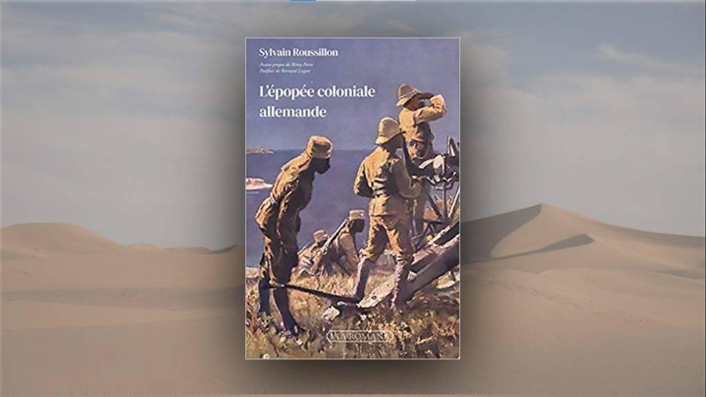 Livre – Sylvain Roussillon : L'épopée coloniale allemande