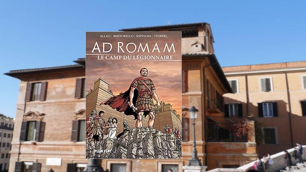 Livre – Ad Romam, Le camp du légionnaire