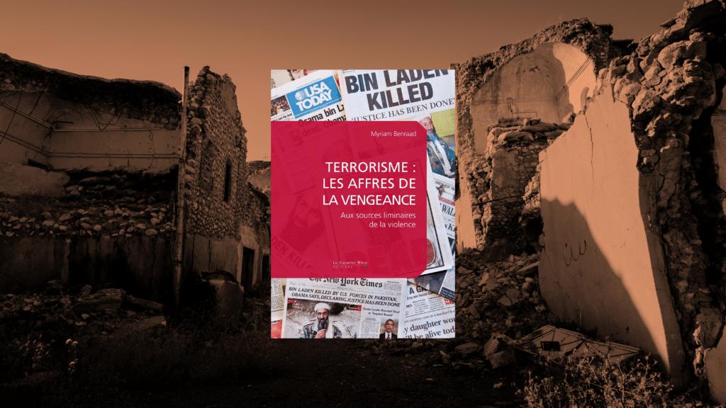 Livre – Terrorisme : les affres de la vengeance